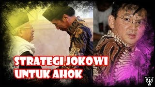 Startegi Jokowi Untuk Ahok
