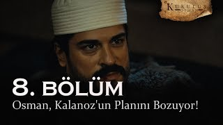 Osman, Kalanozun planını bozuyor - Kuruluş Osman 8. Bölüm