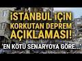 AFAD Deprem Dairesi Başkanından Korkutan Deprem Senaryosu