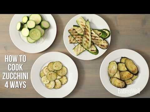 How To Cook Zucchini 4 Ways | EatingWell