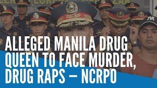Alleged Manila drug queen to face murder, drug raps — NCRPO