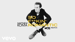 Matthew Koma - So F**kin