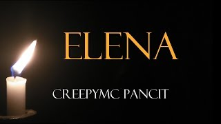 CreepyMc Pancit - Elena - Tagalog/Pinoy Horror Stories