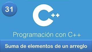 31. Programación en C++ || Arreglos || Suma de elementos de un arreglo