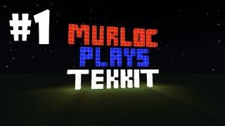 Murloc Plays: Tekkit [Episode 1]