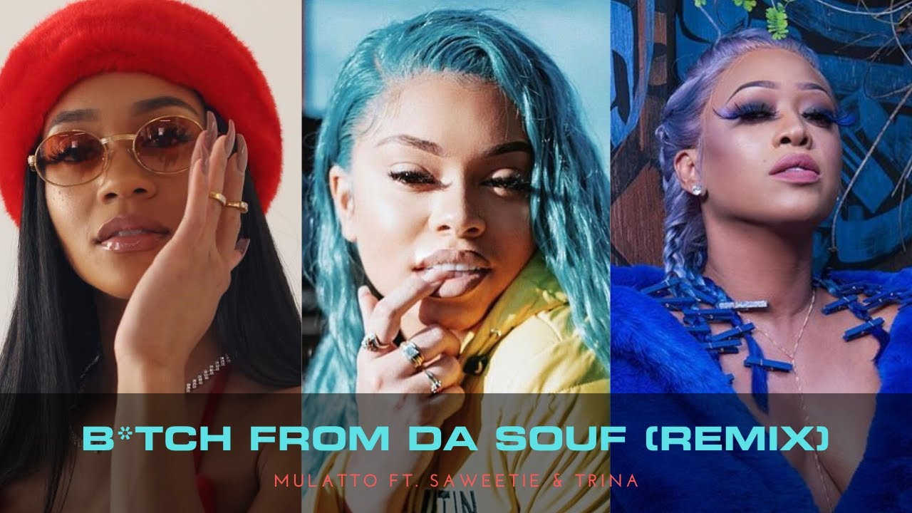 Mulatto- Bitch From Da Souf (Remix) ft. Saweetie & Trina *Lyric Video*