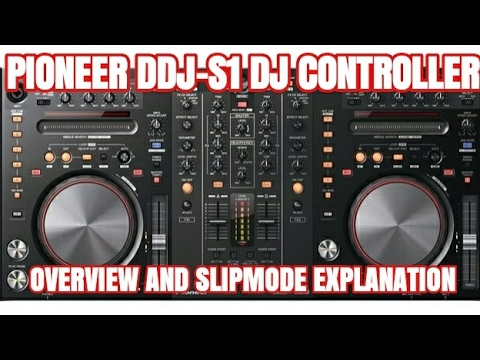 Pioneer DDJ S1 Overview and Slip Mode Explanation with Mr Tony RAW