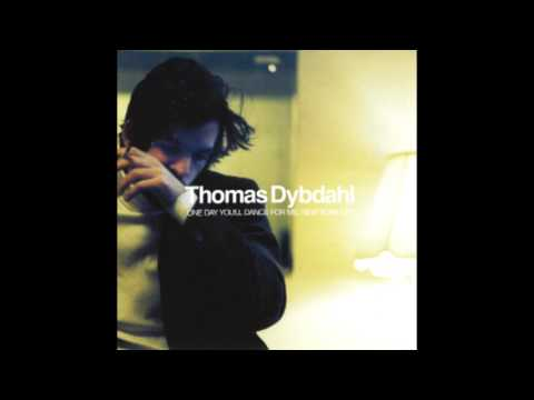 Thomas Dybdahl – One Day You'll Dance For Me, New York City (2004)