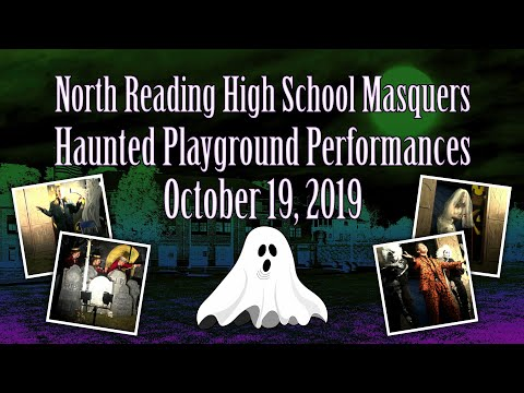 North Reading High School Masquers Club School Haunted Playground Performances - 10/19/19