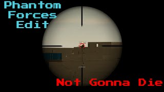 "Video Phantom Forces Edit: ""Not Gonna Die"" download MP3, 3GP, MP4, WEBM, AVI, FLV Desember 2017"