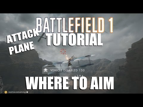 Battlefield 1 - Attack plane - Where to aim and how to find your targets