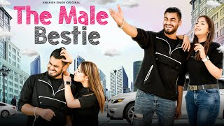 The Male Bestie | Ladka Ladki Ki Dosti | Awanish Singh
