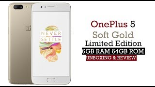 OnePlus 5 Soft Gold Limited Edition[6GB RAM,64GB ROM] Unboxing||Review