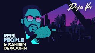 Reel People & Raheem DeVaughn - Deja Vu (Official Music Video)