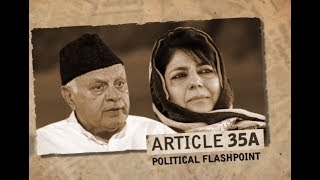 Article 35A: A Political flashpoint in the making?