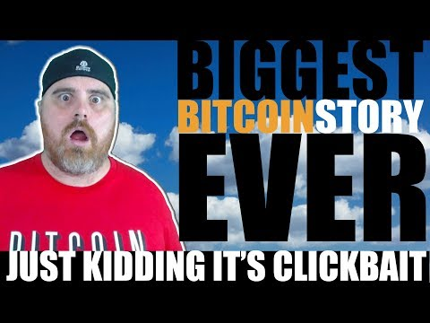 My BIGGEST Bitcoin News Ever   This Title Is Clickbait