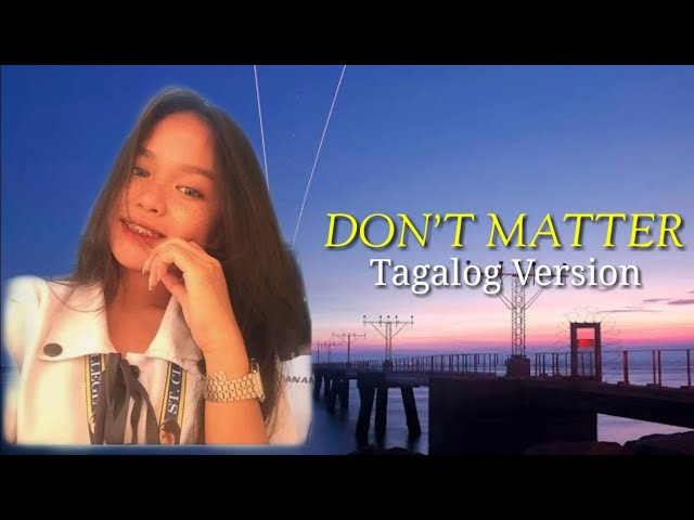 Dont Matter By Akon Tagalog Version Shania Galas