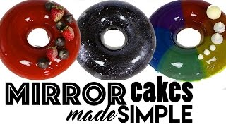 MIRROR CAKES MADE SIMPLE  4 Mirror Cake s + GLAZE RECIPE  Rainbow  Unicorn  Galaxy &amp Fancy