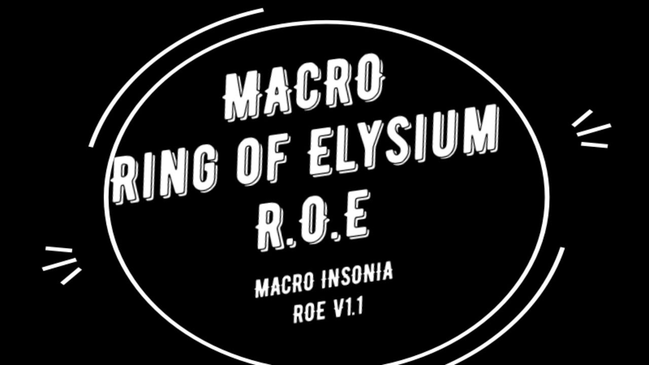 Macro Ring of Elysium - ROE - Macro Insonia