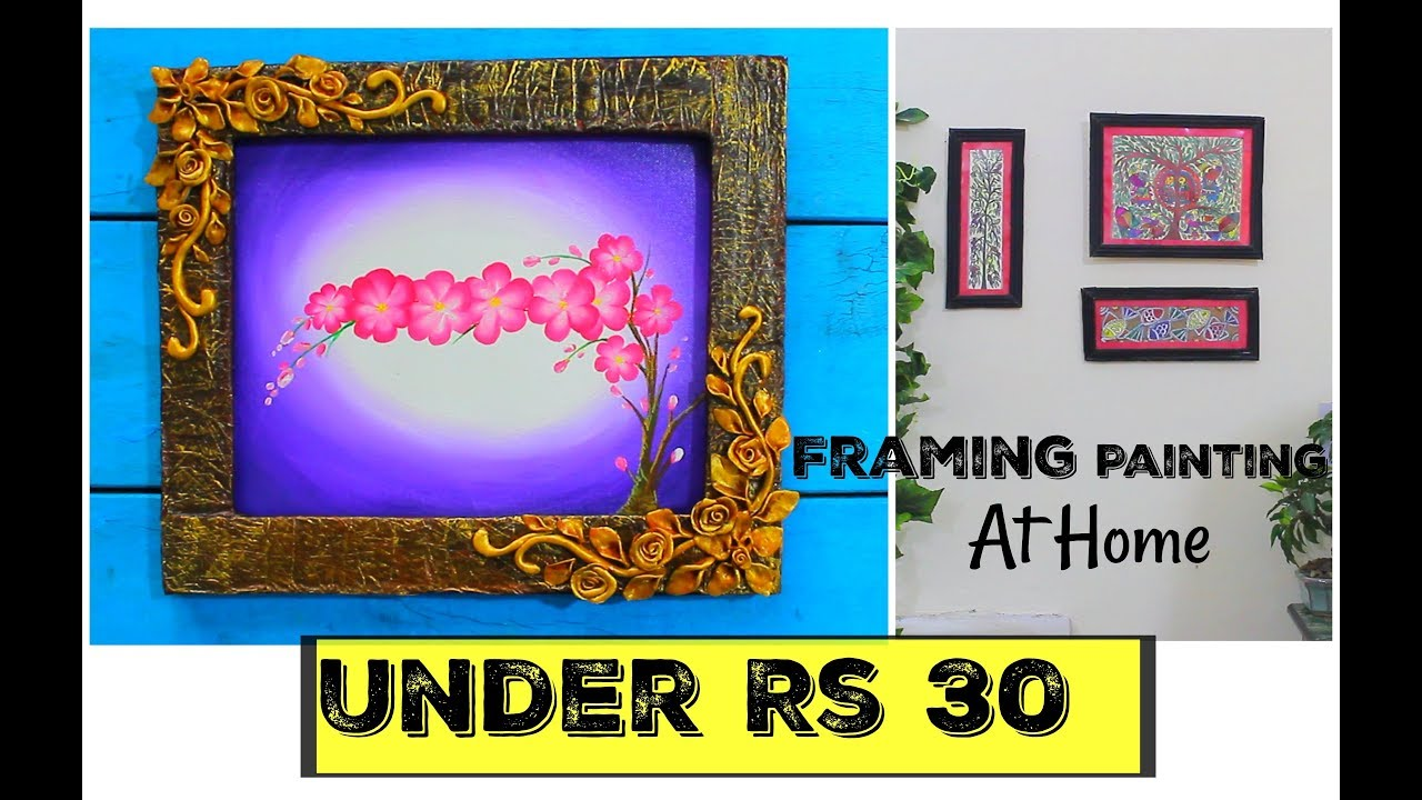 How to Frame Paintings at Home in a Budget - YouTube