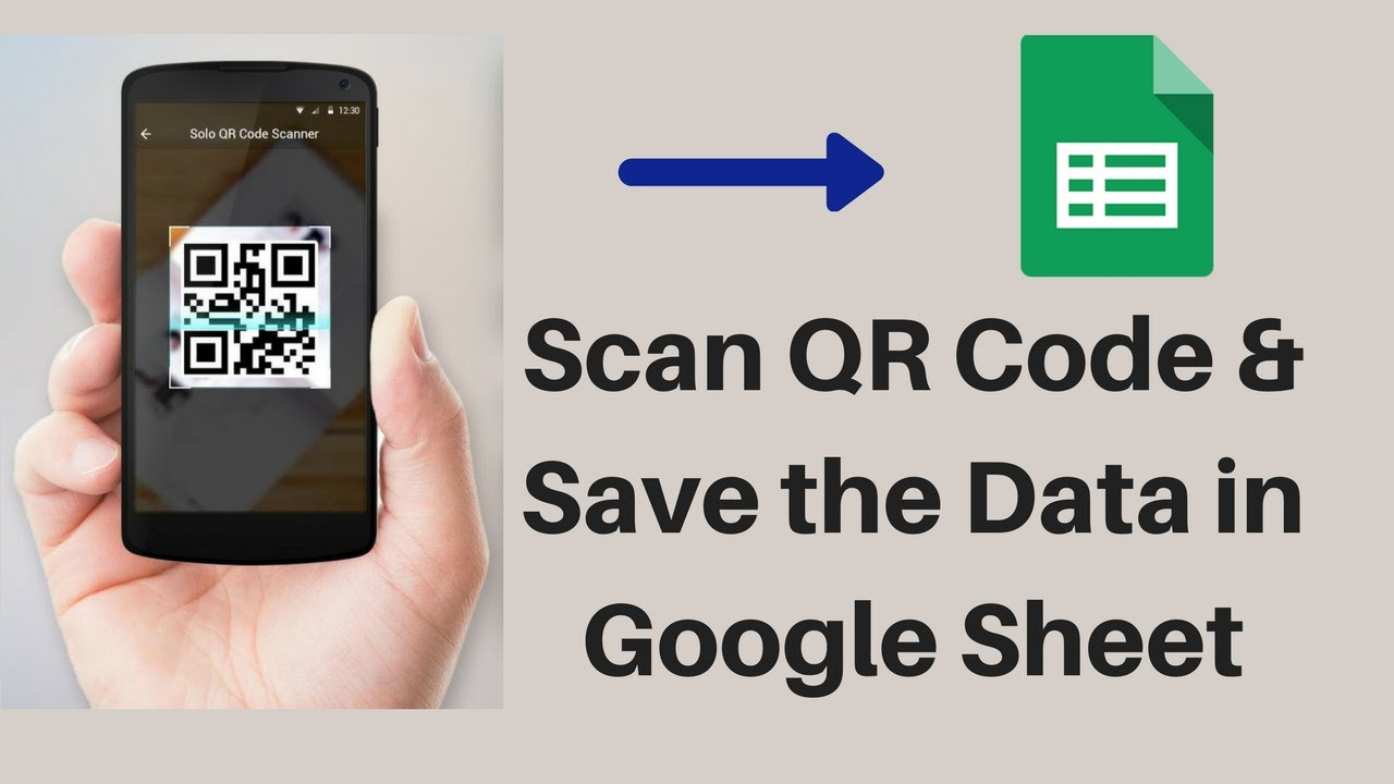 Scan QR code from Android and save it Google Sheet | AppScript
