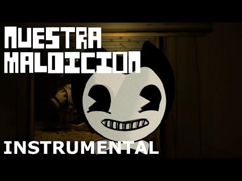 NUESTRA MALDICIÓN - Instrumental, Bendy and the Ink Machine   DavidKBD & Dariadubs