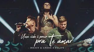 Jhessy - Uma vida é Pouco Pra Te Amar ft. André e Felipe (Clipe Oficial)