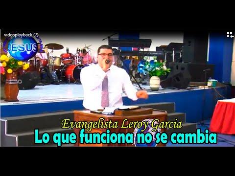 Evangelista Leroy Garcia (Lo Que Funciona No Se Cambia) 02/06/2019