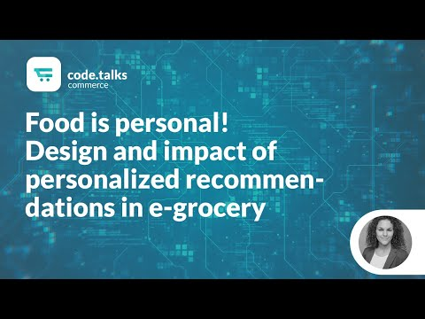 c.t commerce 2018 - Food is personal! Design and impact of personalized recommendations in e-grocery