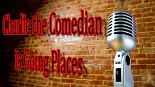"""Charlie the Comedian is Going Places"" by Barnabas Deimos"