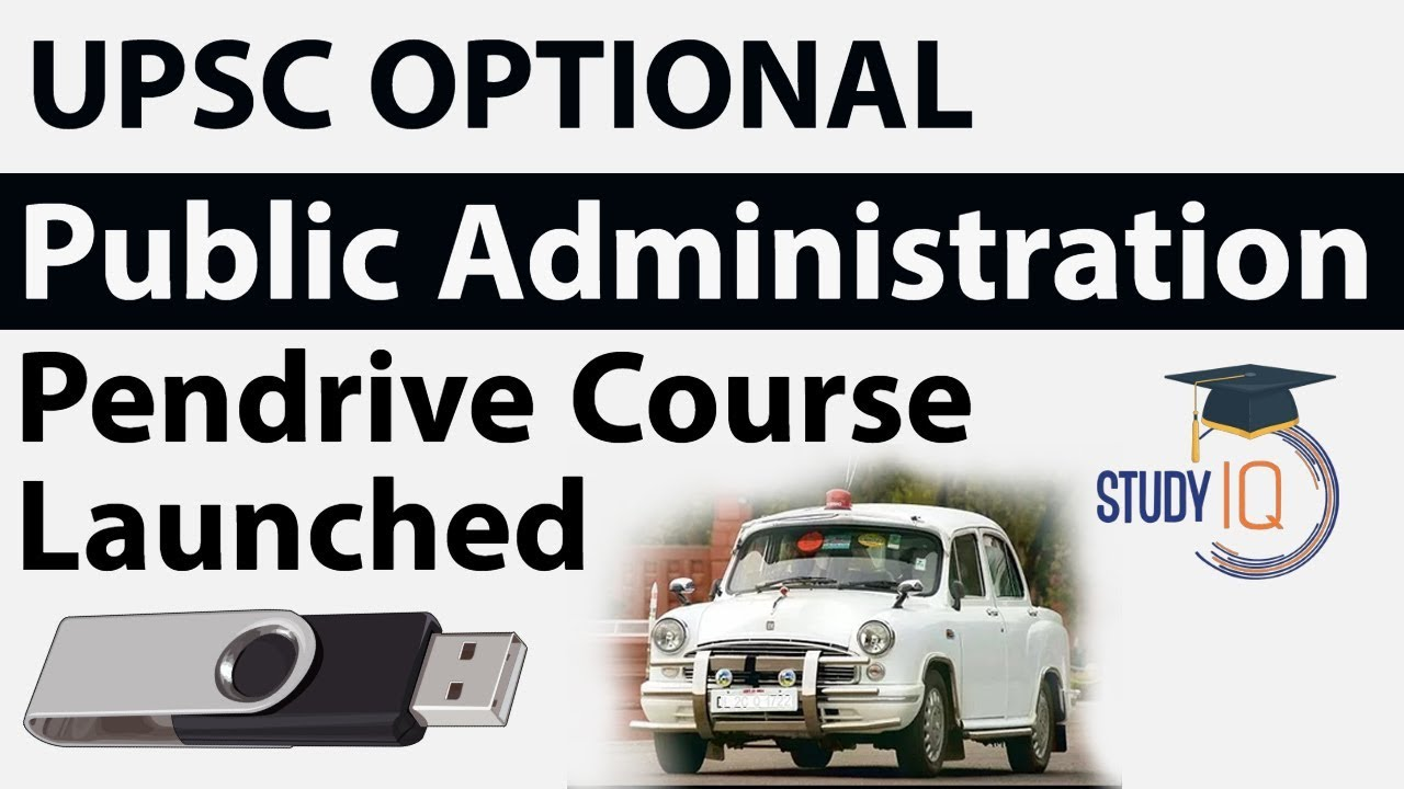 UPSC optional Public Administration Pen Drive course launched, अधिक स्कोर  करें Mega Discount Hurry