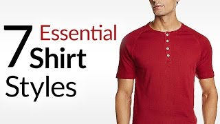 7 ESSENTIAL Shirt Styles Every Man Should Own | How To ROCK T-Shirts | Henleys | Button Downs