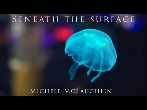 """Beneath The Surface"" by Michele McLaughlin ©2018 (Official Video)"