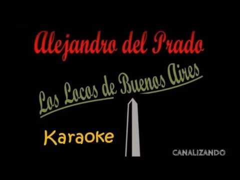 KARAOKE   -LOS LOCOS DE BUENOS AIRES- Alejandro del Prado