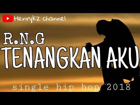 R.N.G - Tenangkan Aku (Lirik Video 2018)