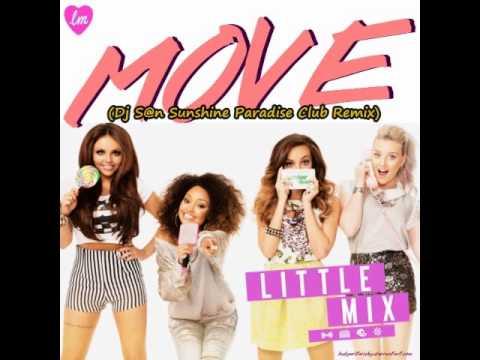 Little Mix - Move (Dj S@n Sunshine Paradise Club Remix)