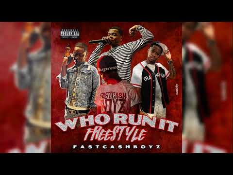 "Fast Cash Boyz - ""Who Run It"" Freestyle"