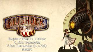 Bioshock Infinite Music - Requiem Mass In D Minor K. 626: Sequentia V Rex Tremendae (1792)