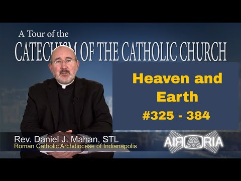 Tour of the Catechism #11 - Heaven and Earth
