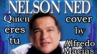 ♪♫ Quien Eres Tú - Nelson Ned (Cover)