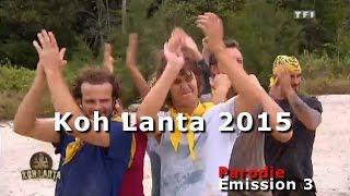 Koh Lanta 2015 - Episode 3 résumé en 3mn - Parodie