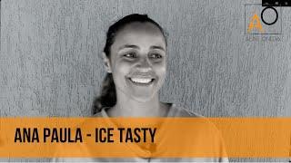 Depoimento Ana Paula - Ice Tasty