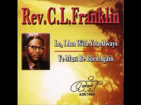 Rev.  C.  L.  Franklin - Lo, I Am With You Always