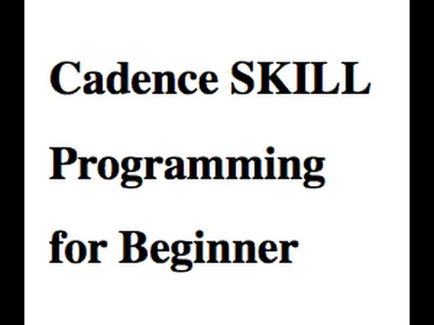#1 Cadence SKILL Programming Tutorial for Beginners