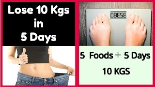 DIET PLAN To Lose 10KG WEIGHT FAST In Just 5 Days, Quick Weight Loss 5 DAYS Diet Plan With 5 FOODS