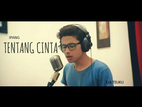 Ipang - Tentang Cinta Cover by Eja Teuku