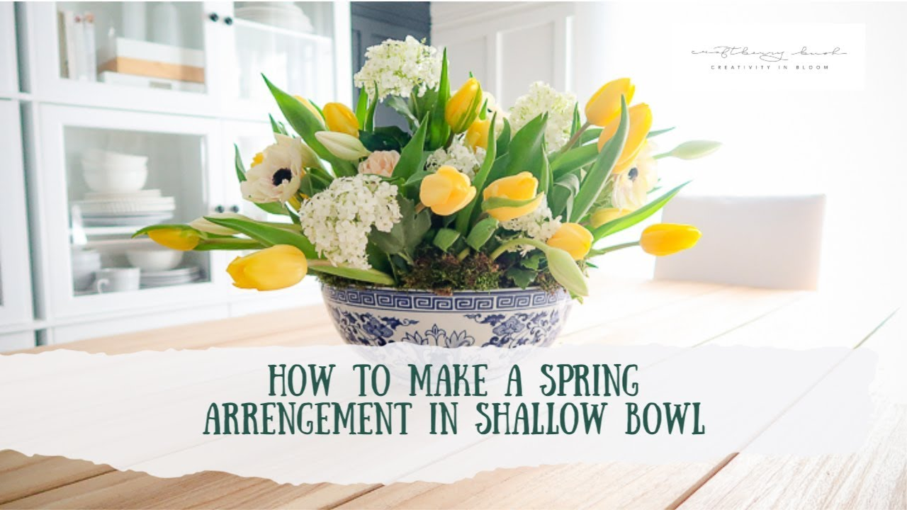 Spring Arrangement Using A Shallow Bowl Youtube