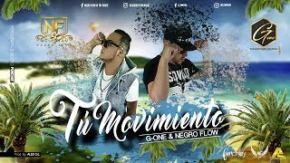 G-One & Negro Flow - Tu Movimiento  [Lyric´sVideo] Prod by. Dj.Alex