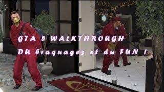 Walkthrough GTA 5: #2 | Fun et Braquages ( FR HD 720P )