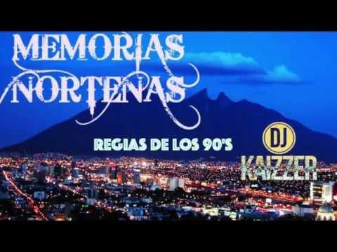 Memorias Norteñas...Puro Monterrey de los 90's  (Inmortales)